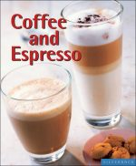 Coffee and Espresso: Make Your Favorite Drinks at Home