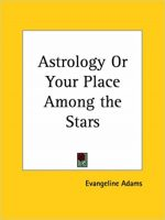 Astrology or Your Place Among the Stars