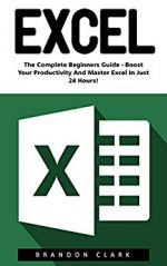Excel: The Complete Beginners Guide