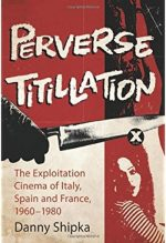 Perverse Titillation: The Exploitation Cinema of Italy, Spain and France, 1960-1980