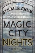 Magic City Nights : Birmingham's Rock 'n' Roll Years