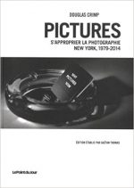 Pictures, S'approprier la photographie. New York 1979-2014