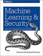 Machine Learning and Security [Early Release]