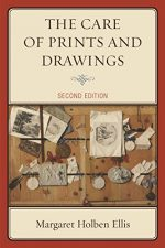 The Care of Prints and Drawings, 2nd Edition