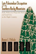 Late Paleoindian Occupation of the Southern Rocky Mountains