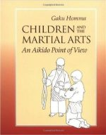 Children and the Martial Arts: An Aikido Point of View