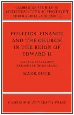 Politics, Finance and the Church in the Reign of Edward II