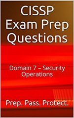 CISSP Exam Prep Questions: Domain 7 – Security Operations