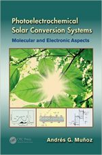 Photoelectrochemical Solar Conversion Systems: Molecular and Electronic Aspects