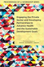 Engaging the Private Sector and Developing Partnerships to Advance Health and the Sustainable Development Goals
