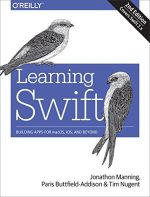 Learning Swift: Building Apps for macOS, iOS, and Beyond, 2 edition