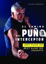 El Camino del Puño Interceptor: Jeet Kune Do Concepts