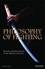 Philosophy of Fighting. Morals and Motivations Of the Modern Warrior