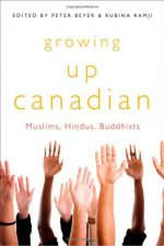 Growing Up Canadian: Muslims, Hindus, Buddhists