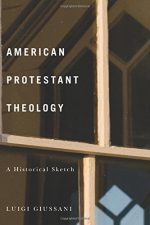 American Protestant Theology: A Historical Sketch