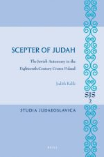 Scepter of Judah: The Jewish Autonomy in the Eighteenth-Century Crown Poland