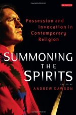 Summoning the Spirits: Possession and Invocation in Contemporary Religion