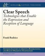 Clear Speech: Technologies That Enable the Expression and Reception of Language