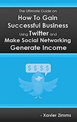 The Ultimate Guide on How to Gain Successful Business Using Twitter