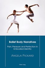 Ballet Body Narratives: Pain, Pleasure and Perfection in Embodied Identity