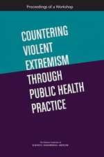 Countering Violent Extremism Through Public Health Practice: Proceedings of a Workshop