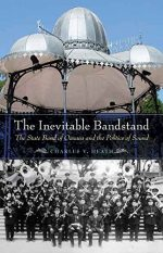The Inevitable Bandstand: The State Band of Oaxaca and the Politics of Sound