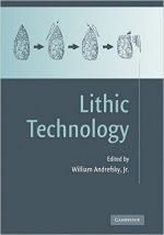 Lithic Technology: Measures of Production, Use and Curation