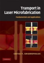 Transport in Laser Microfabrication: Fundamentals and Applications