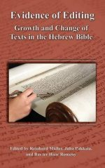 Evidence of Editing: Growth and Change of Texts in the Hebrew Bible