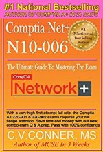 Comptia Net+ N10-006: The Ultimate Guide To Mastering The Exam In 30 Days