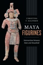 Maya Figurines: Intersections between State and Household