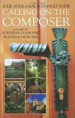 Calling on the Composer: A Guide to European Composer Houses and Museums