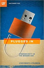 Plugged In: Cybersecurity in the Modern Age