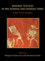 Making Textiles in pre-Roman and Roman Times: People, Places, Identities