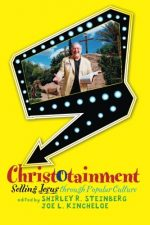 Christotainment: Selling Jesus through Popular Culture