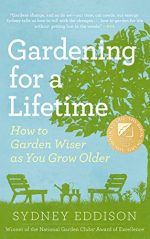 Gardening for a Lifetime: How to Garden Wiser as You Grow Older