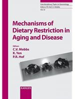 Mechanisms of Dietary Restriction in Aging and Disease