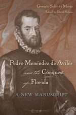 Pedro Menendez de Aviles and the Conquest of Florida: A New Manuscript