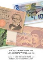 The Idea of Art Music in a Commercial World, 1800-1930