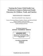 Training the Future Child Health Care Workforce to Improve Behavioral Health Outcomes for Children, Youth, and Families: Procee