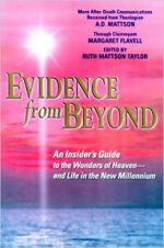 Evidence from Beyond: An Insider's Guide to the Wonders of Heaven–And Life in the New Millennium More After-Death Communicatio