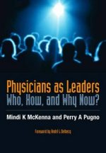 Physicians as Leaders: Who, How, and Why Now?