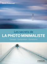 Les secrets de la photo minimaliste : Concept – Composition – Esthétisme