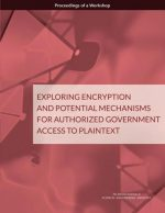 Exploring Encryption and Potential Mechanisms for Authorized Government Access to Plaintext