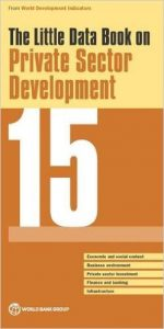 The Little Data Book on Private Sector Development 2015
