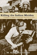 Killing the Indian Maiden: Images of Native American Women in Film