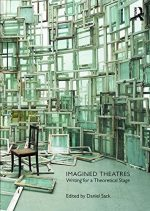 Imagined Theatres: Writing for a Theoretical Stage