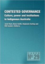 Contested Governance: Culture, power and institutions in Indigenous Australia