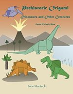 Prehistoric Origami: Dinosaurs and Other Creatures: Second Revised Edition