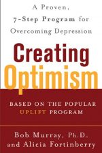 Creating Optimism : A Proven, 7-Step Program for Overcoming Depression